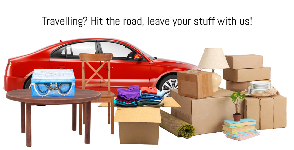 Travelling? Hit the road and leave your stuff with us.